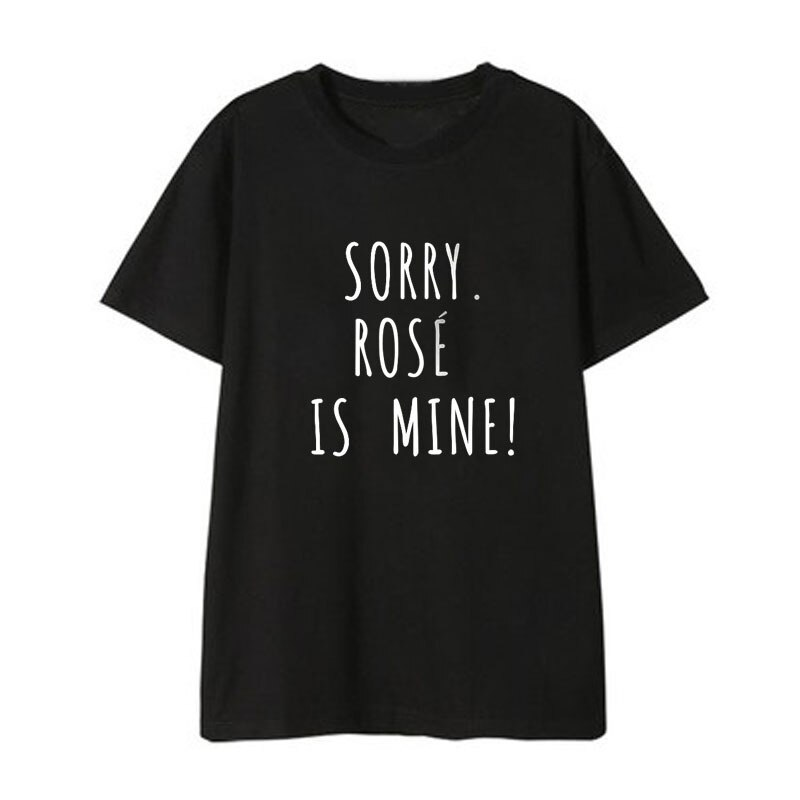 Sorry BLACKPINK Is Mine T-shirt Merch